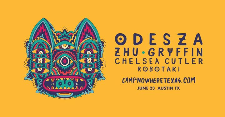 Camp Nowhere Austin 2019 / ODESZA + ZHU + GRYFFIN + More!